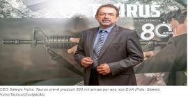 Entrevista: Taurus mira em produtividade com 1 ano de produção no pente