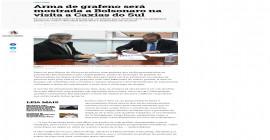 Arma de grafeno será mostrada a Bolsonaro na visita a Caxias do Sul